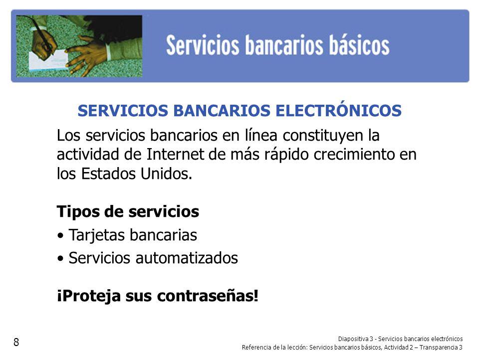 SERVICIOS BANCARIOS ELECTRÓNICOS Los servicios bancarios en línea constituyen la actividad de Internet de más rápido crecimiento en los Estados Unidos