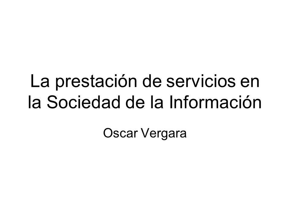 La prestación de servicios en la Sociedad de la Información Oscar Vergara