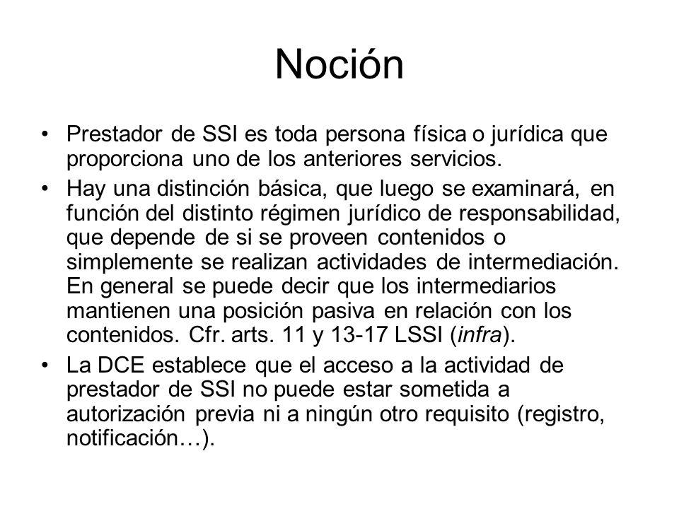 Noción Prestador de SSI es toda persona física o jurídica que proporciona uno de los anteriores servicios. Hay una distinción básica, que luego se exa