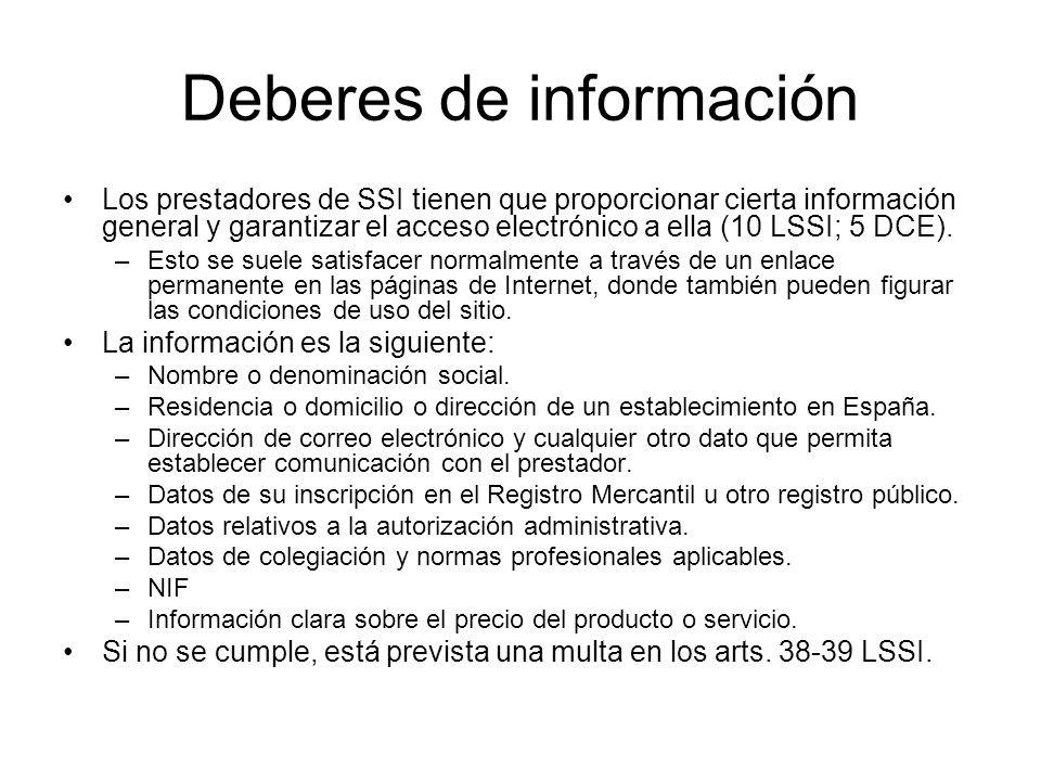 Deberes de información Los prestadores de SSI tienen que proporcionar cierta información general y garantizar el acceso electrónico a ella (10 LSSI; 5