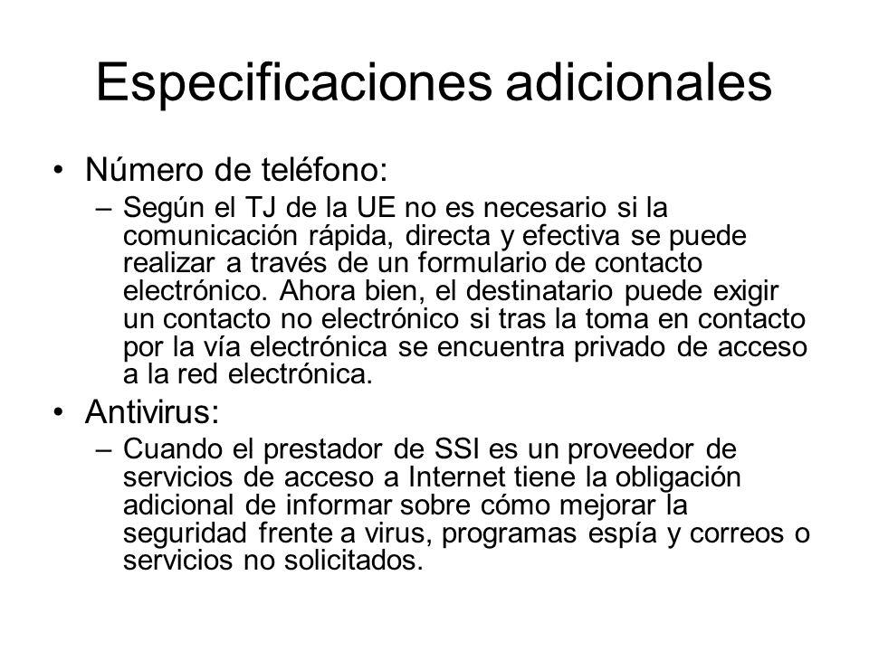 Especificaciones adicionales Número de teléfono: –Según el TJ de la UE no es necesario si la comunicación rápida, directa y efectiva se puede realizar