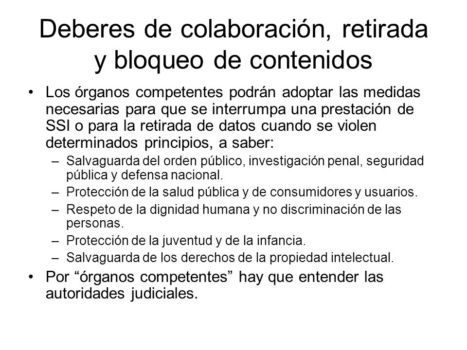 Deberes de colaboración, retirada y bloqueo de contenidos Los órganos competentes podrán adoptar las medidas necesarias para que se interrumpa una pre