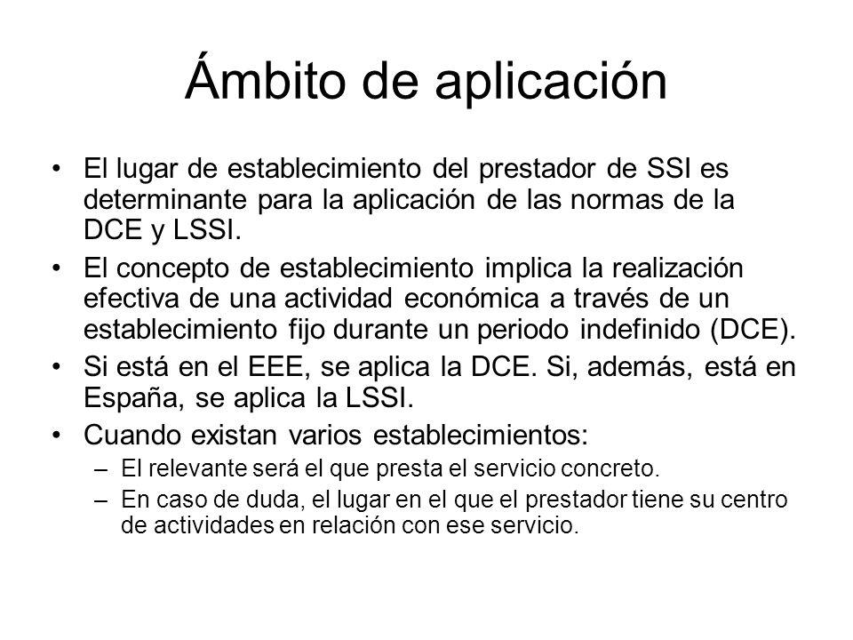 Ámbito de aplicación El lugar de establecimiento del prestador de SSI es determinante para la aplicación de las normas de la DCE y LSSI. El concepto d
