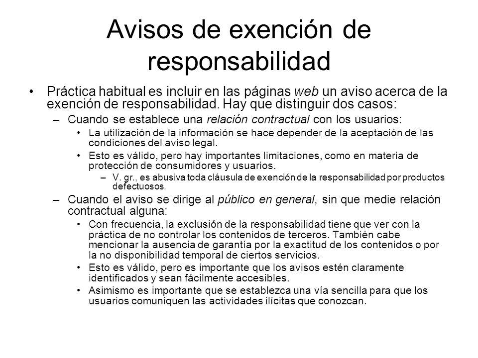 Avisos de exención de responsabilidad Práctica habitual es incluir en las páginas web un aviso acerca de la exención de responsabilidad. Hay que disti