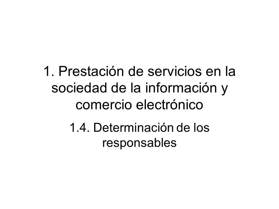 1. Prestación de servicios en la sociedad de la información y comercio electrónico 1.4. Determinación de los responsables