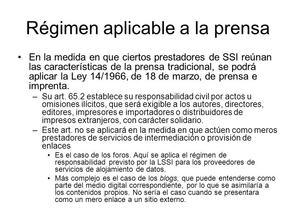 Régimen aplicable a la prensa En la medida en que ciertos prestadores de SSI reúnan las características de la prensa tradicional, se podrá aplicar la Ley 14/1966, de 18 de marzo, de prensa e imprenta.