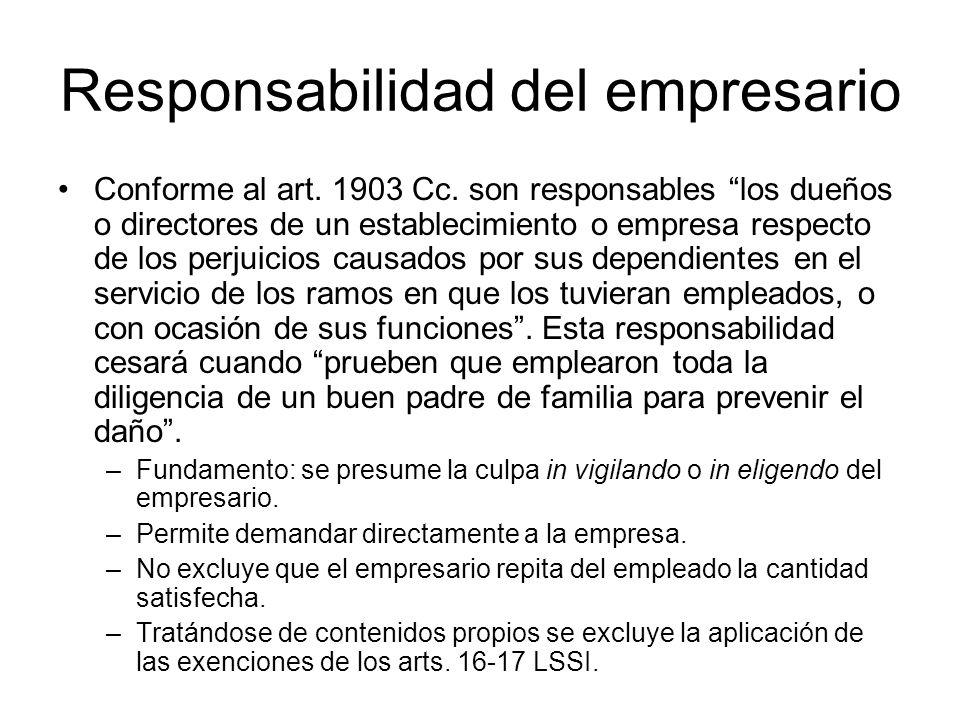 Responsabilidad del empresario Conforme al art. 1903 Cc. son responsables los dueños o directores de un establecimiento o empresa respecto de los perj