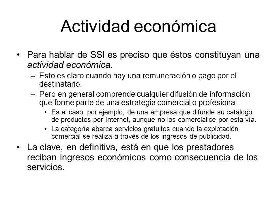 Actividad económica Para hablar de SSI es preciso que éstos constituyan una actividad económica. –Esto es claro cuando hay una remuneración o pago por