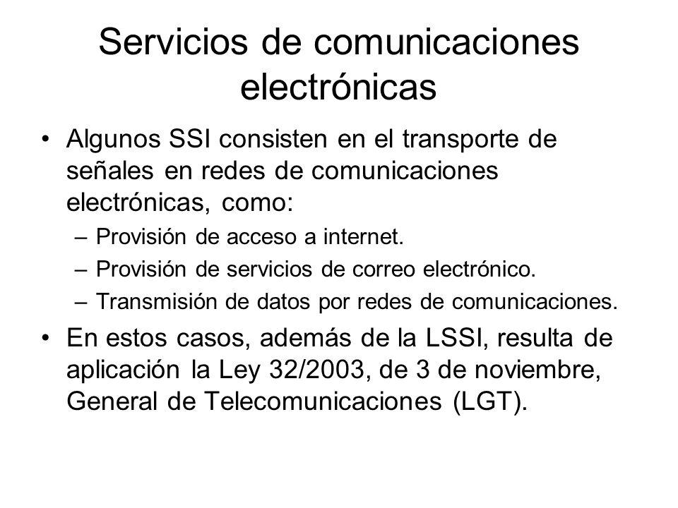 Servicios de comunicaciones electrónicas Algunos SSI consisten en el transporte de señales en redes de comunicaciones electrónicas, como: –Provisión de acceso a internet.