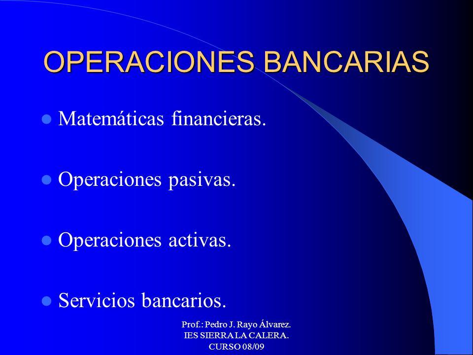 EL SISTEMA FINANCIERO OPERACIONES BANCARIAS. OPERACIONES BURSÁTILES. OPERACIONES DE SEGUROS.