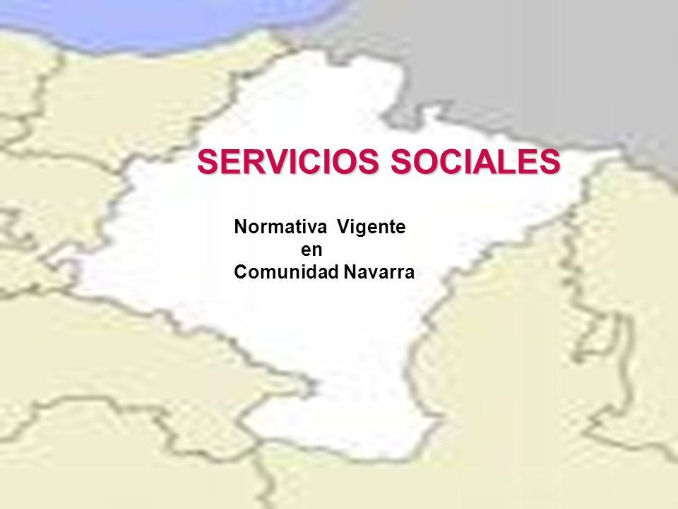 Normativa Vigente en Comunidad Navarra SERVICIOS SOCIALES