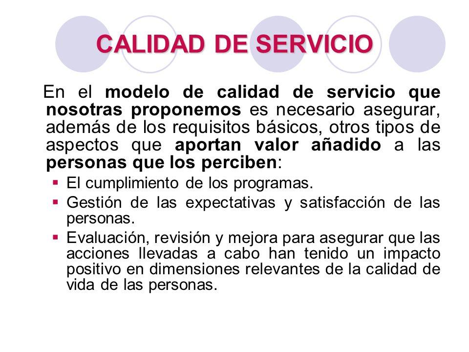 CALIDAD DE SERVICIO En el modelo de calidad de servicio que nosotras proponemos es necesario asegurar, además de los requisitos básicos, otros tipos d