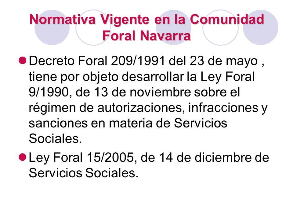 Decreto Foral 209/1991, 23 de mayo Requiere el cumplimiento por parte de los servicios de: 1.Equipamiento de material y de infraestructura conforme a unas condiciones funcionales.