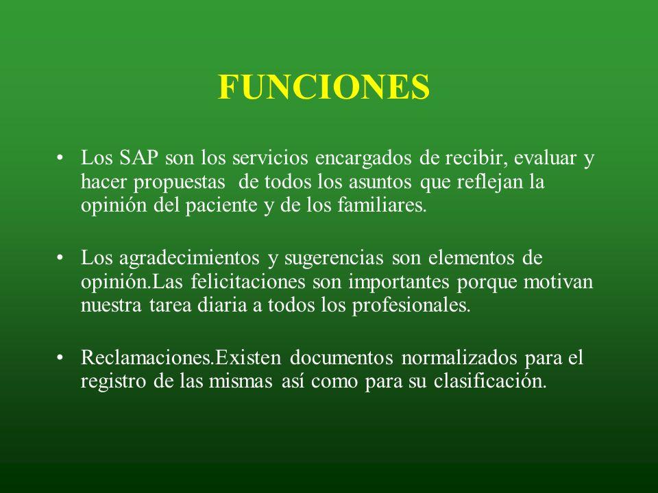 Los SAP son los servicios encargados de recibir, evaluar y hacer propuestas de todos los asuntos que reflejan la opinión del paciente y de los familia