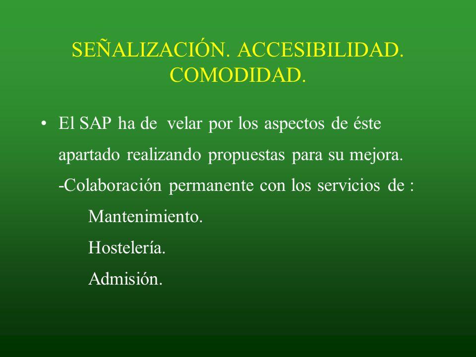 SEÑALIZACIÓN. ACCESIBILIDAD. COMODIDAD. El SAP ha de velar por los aspectos de éste apartado realizando propuestas para su mejora. -Colaboración perma