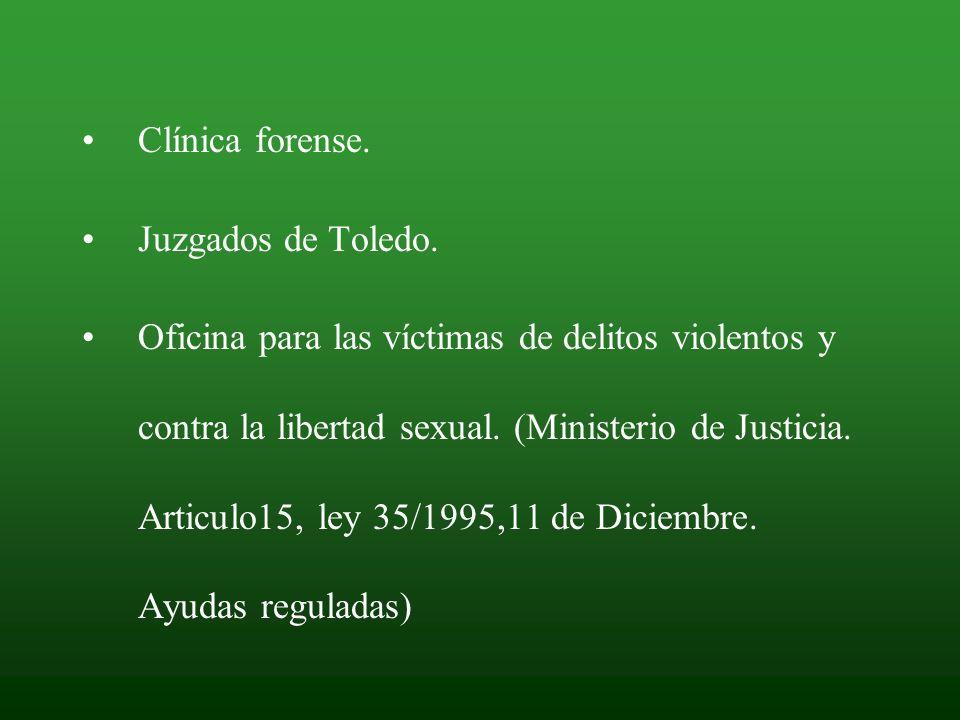 Clínica forense. Juzgados de Toledo. Oficina para las víctimas de delitos violentos y contra la libertad sexual. (Ministerio de Justicia. Articulo15,