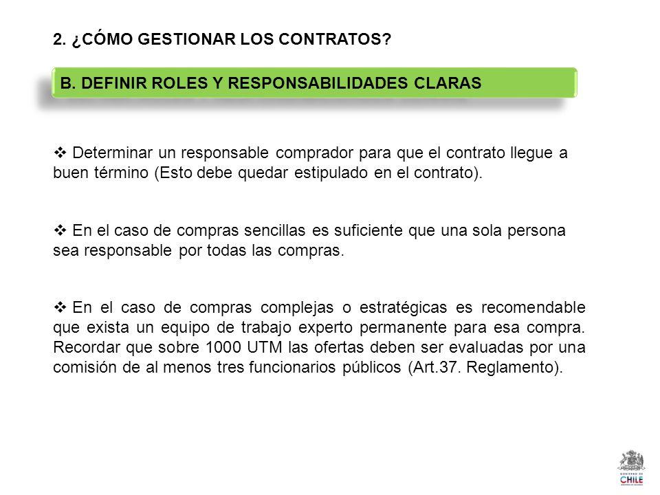 2. ¿CÓMO GESTIONAR LOS CONTRATOS? Determinar un responsable comprador para que el contrato llegue a buen término (Esto debe quedar estipulado en el co