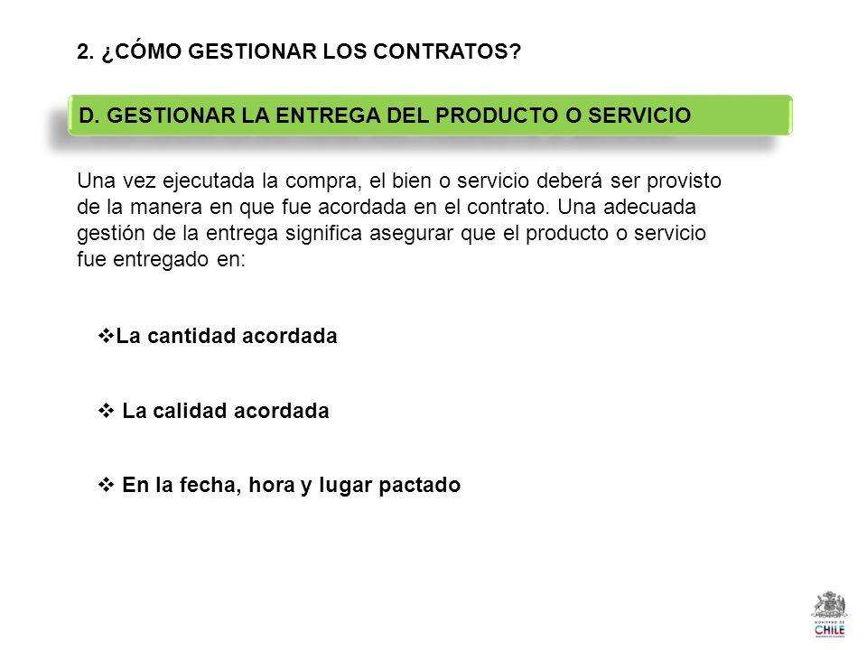 2. ¿CÓMO GESTIONAR LOS CONTRATOS? Una vez ejecutada la compra, el bien o servicio deberá ser provisto de la manera en que fue acordada en el contrato.