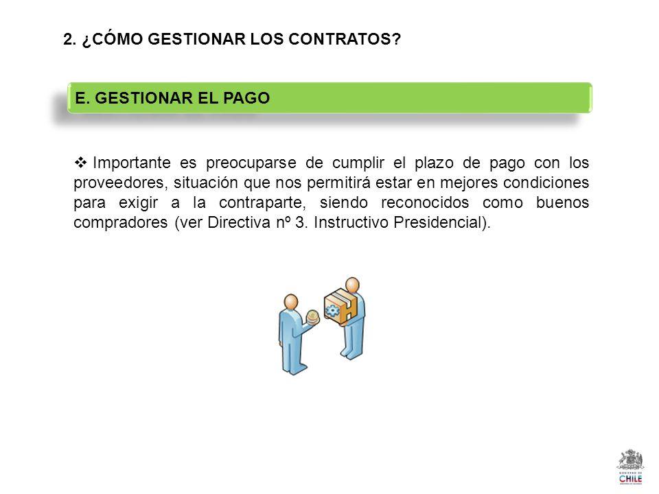 2. ¿CÓMO GESTIONAR LOS CONTRATOS? Importante es preocuparse de cumplir el plazo de pago con los proveedores, situación que nos permitirá estar en mejo