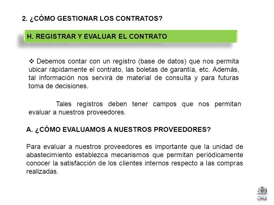 2. ¿CÓMO GESTIONAR LOS CONTRATOS? Debemos contar con un registro (base de datos) que nos permita ubicar rápidamente el contrato, las boletas de garant