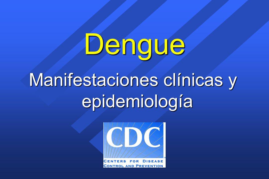 Perfil de la progresión de la enfermedad Días promedio desde la aparición de los síntomas y valor promedio (± 2 DS) de pruebas clínicas escogidas Admisión promedio - día 4,5 Alta promedio - día 11 Puerto Rico, 1990-1991 (N=57 pacientes) 5 6 7 8 DIAS DESPUES DEL COMIENZO DE SÍNTOMAS Hematócrito máximo (%) 45,2 57 34 Diastólica más baja (mm Hg) 88 42 65,6 Plaquetas por mm 3 99.000 45.980 9.000 Hematócrito mínimo (%) 44 36,3 23
