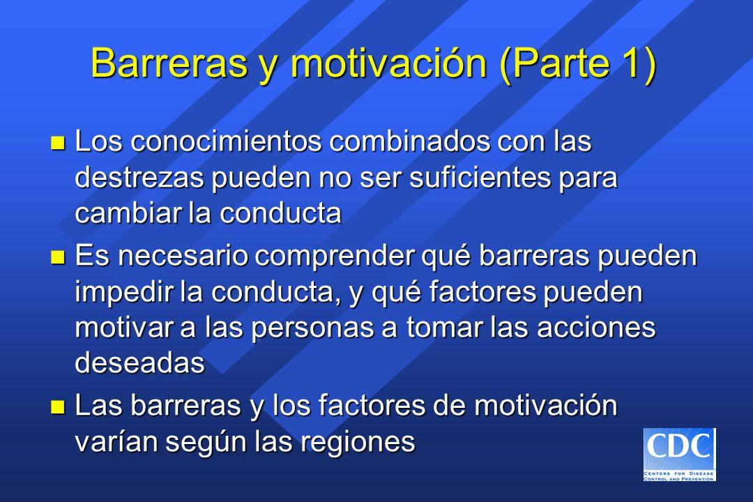 Barreras y motivación (Parte 1) n Los conocimientos combinados con las destrezas pueden no ser suficientes para cambiar la conducta n Es necesario com