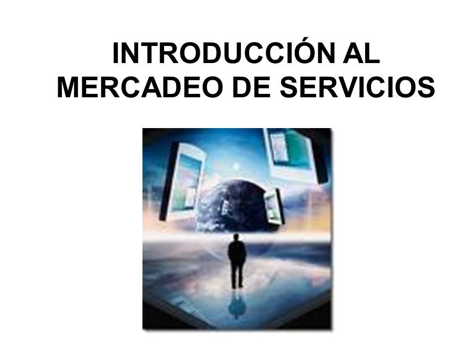 INTRODUCCIÓN AL MERCADEO DE SERVICIOS