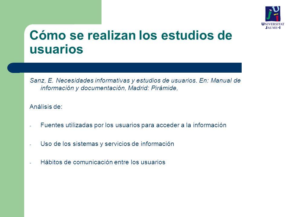 Cómo se realizan los estudios de usuarios Sanz, E.
