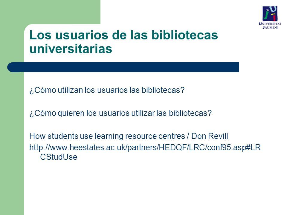 Los usuarios de las bibliotecas universitarias ¿Cómo utilizan los usuarios las bibliotecas.