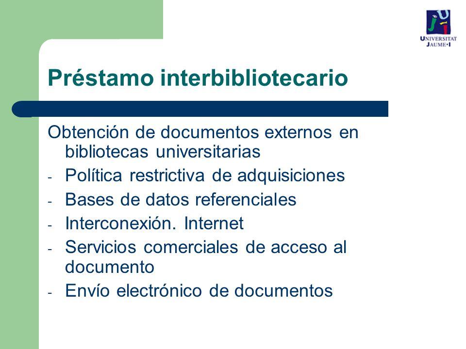 Obtención de documentos externos en bibliotecas universitarias - Política restrictiva de adquisiciones - Bases de datos referenciales - Interconexión.