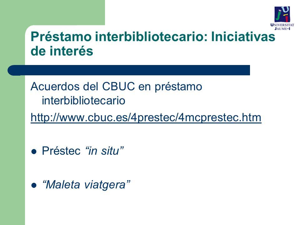 Acuerdos del CBUC en préstamo interbibliotecario http://www.cbuc.es/4prestec/4mcprestec.htm Préstec in situ Maleta viatgera Préstamo interbibliotecario: Iniciativas de interés