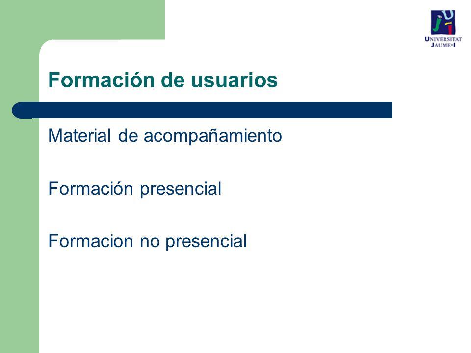 Material de acompañamiento Formación presencial Formacion no presencial Formación de usuarios