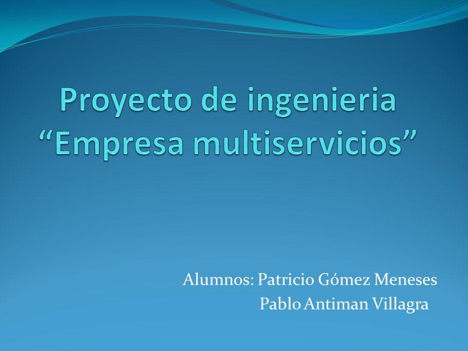 Alumnos: Patricio Gómez Meneses Pablo Antiman Villagra