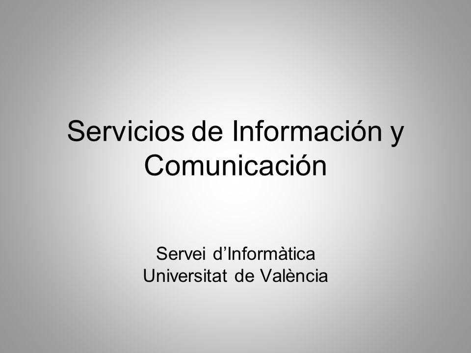 Servicios de Información y Comunicación Servei dInformàtica Universitat de València