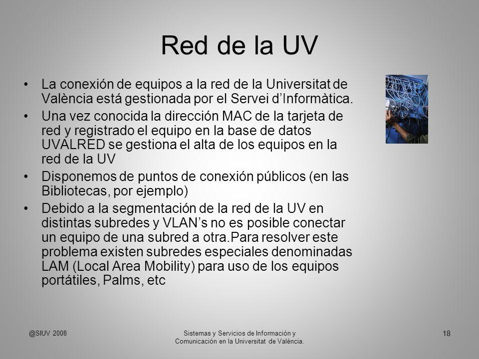 Red de la UV La conexión de equipos a la red de la Universitat de València está gestionada por el Servei dInformàtica. Una vez conocida la dirección M