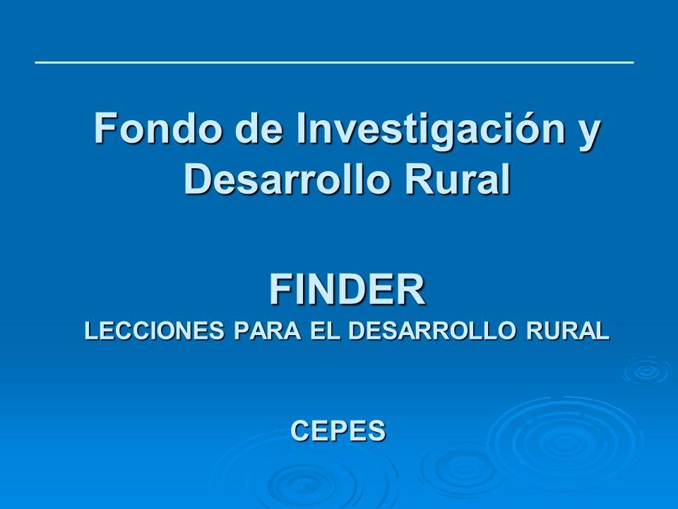 Fondo de Investigación y Desarrollo Rural FINDER LECCIONES PARA EL DESARROLLO RURAL CEPES