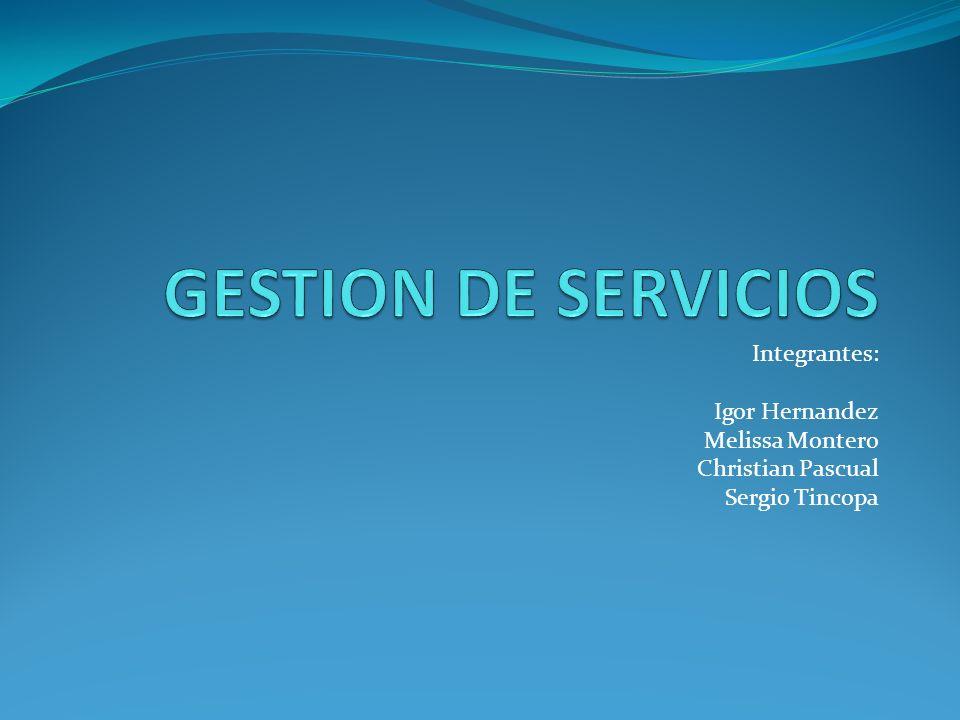 Integrantes: Igor Hernandez Melissa Montero Christian Pascual Sergio Tincopa