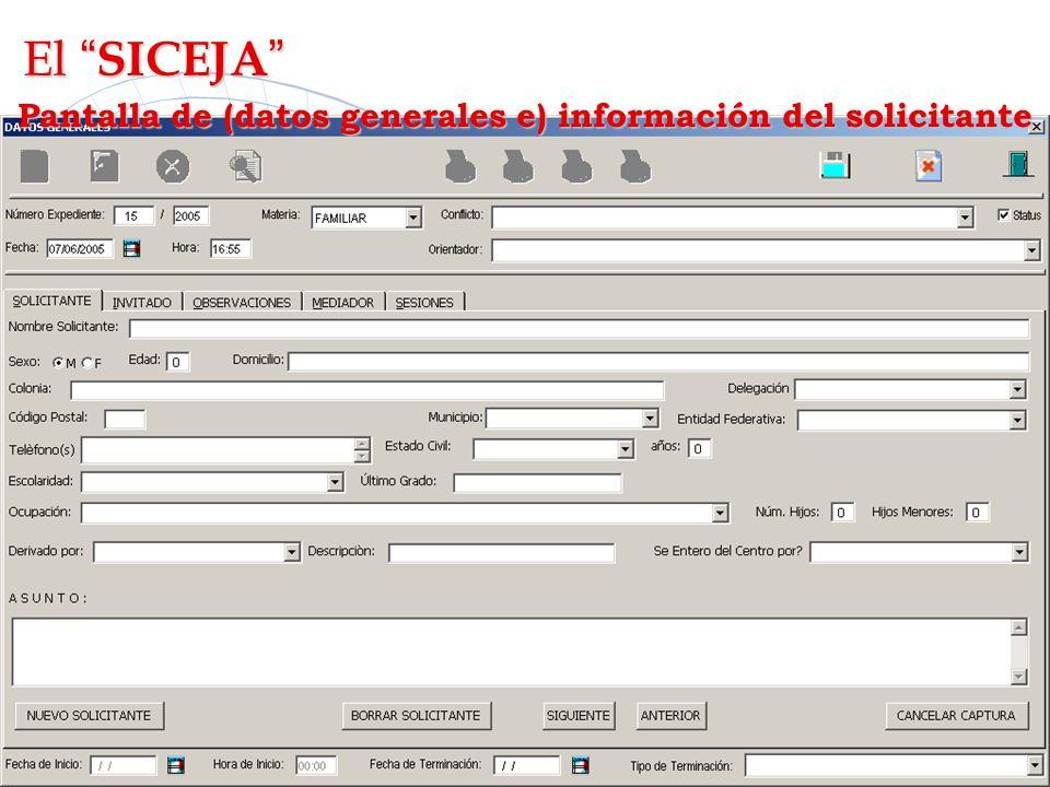 El SICEJA El SICEJA Pantalla de (datos generales e) información del solicitante