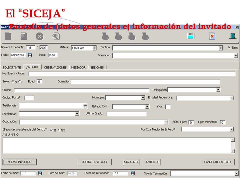 El SICEJA El SICEJA Pantalla de (datos generales e) información del invitado