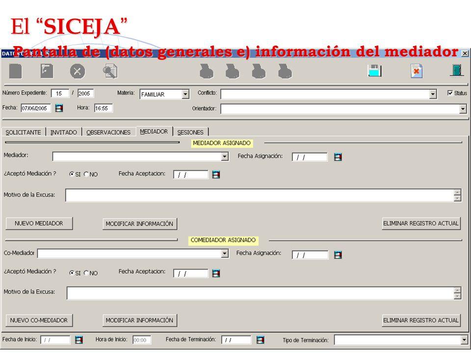 El SICEJA El SICEJA Pantalla de (datos generales e) información del mediador