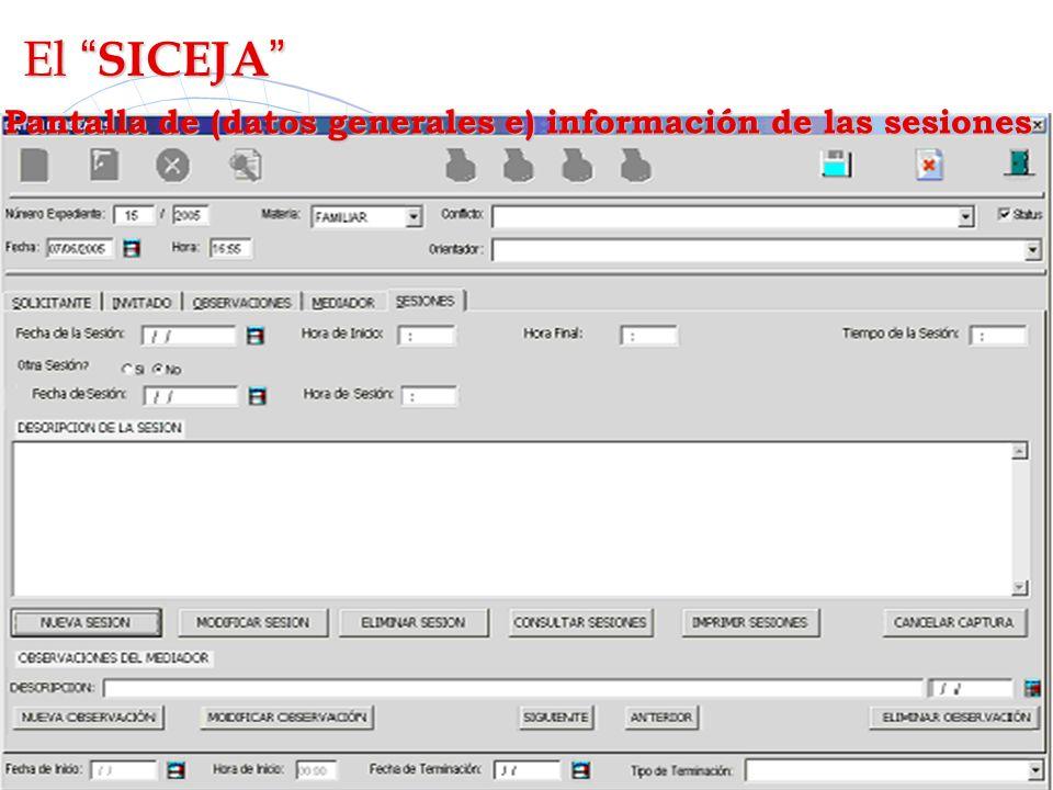 El SICEJA El SICEJA Pantalla de (datos generales e) información de las sesiones