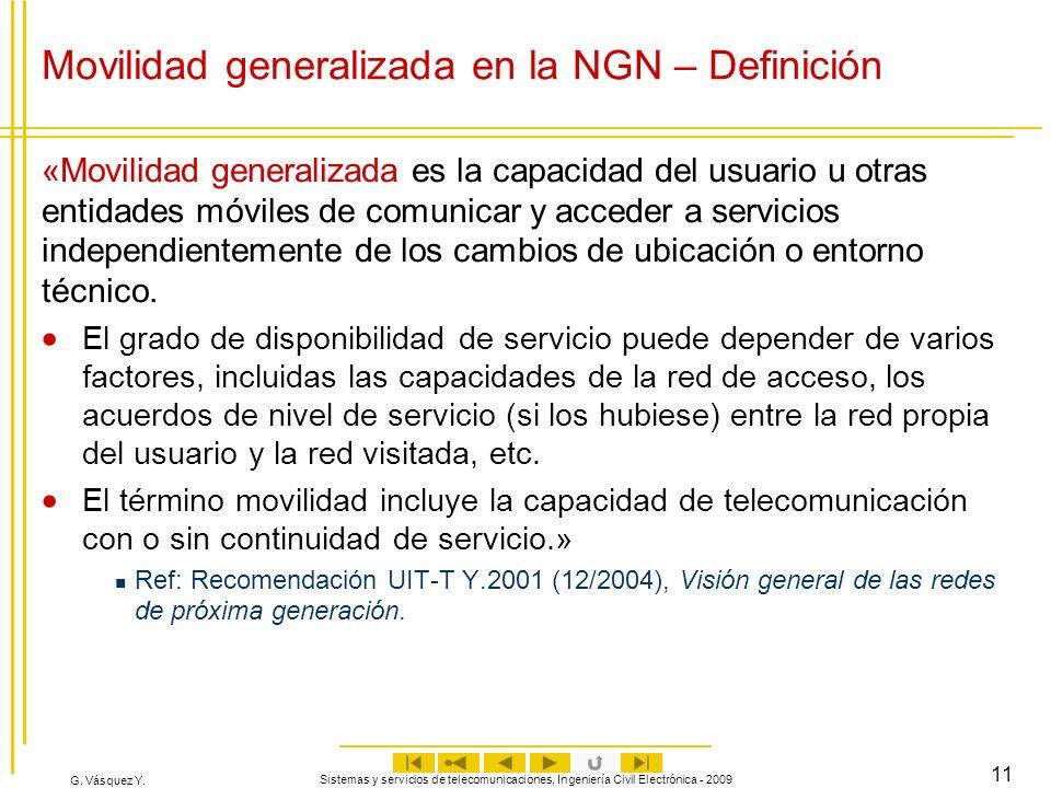 G. Vásquez Y. Sistemas y servicios de telecomunicaciones, Ingeniería Civil Electrónica - 2009 11 Movilidad generalizada en la NGN – Definición «Movili