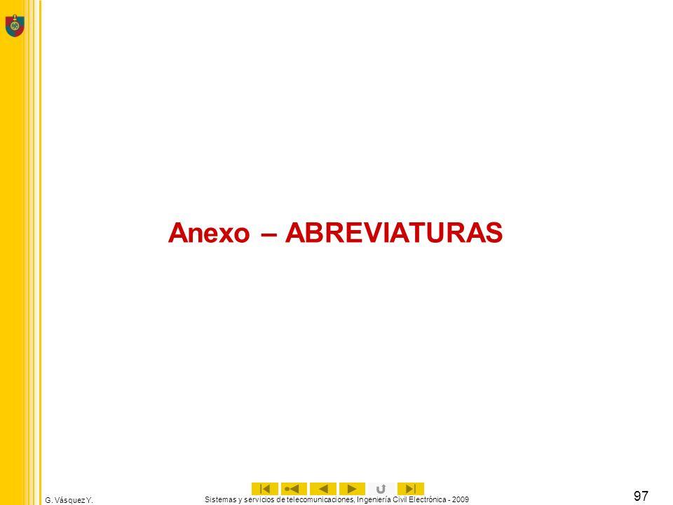 G. Vásquez Y. Sistemas y servicios de telecomunicaciones, Ingeniería Civil Electrónica - 2009 97 Anexo – ABREVIATURAS