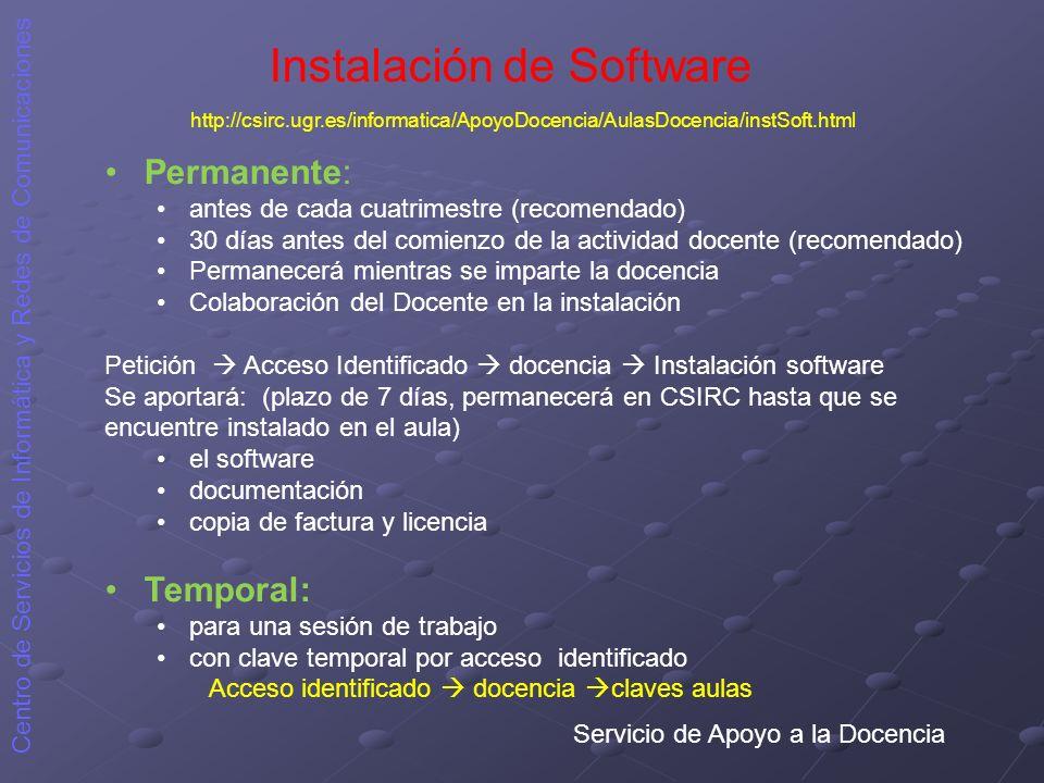 Servicio de Apoyo a la Docencia Centro de Servicios de Informática y Redes de Comunicaciones Instalación de Software Permanente: antes de cada cuatrim