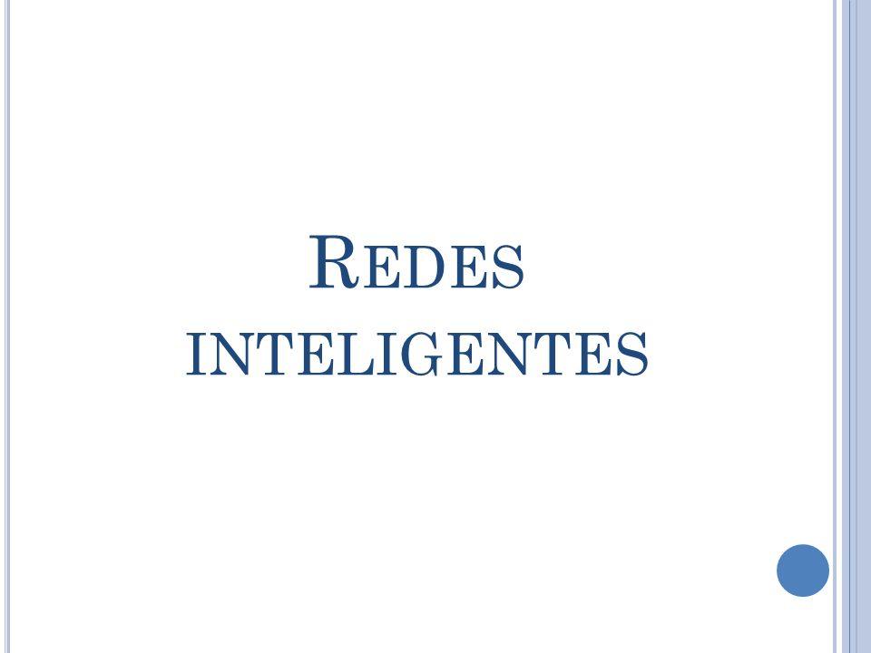 R EDES INTELIGENTES