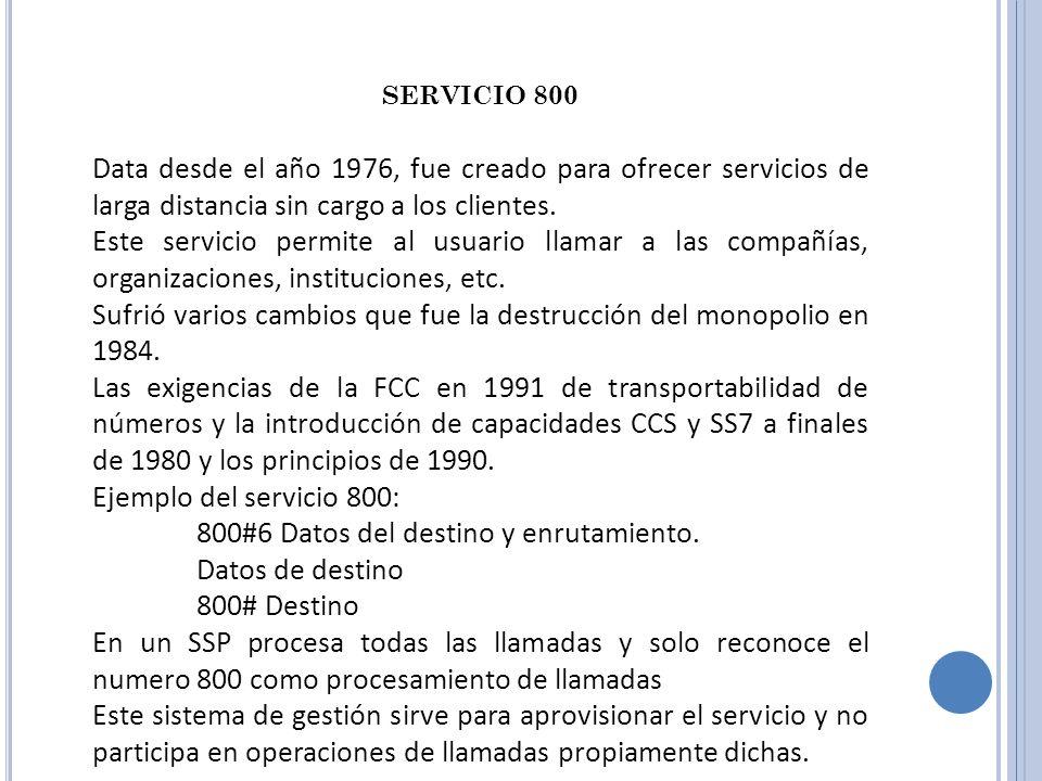 SERVICIO 800 Data desde el año 1976, fue creado para ofrecer servicios de larga distancia sin cargo a los clientes. Este servicio permite al usuario l