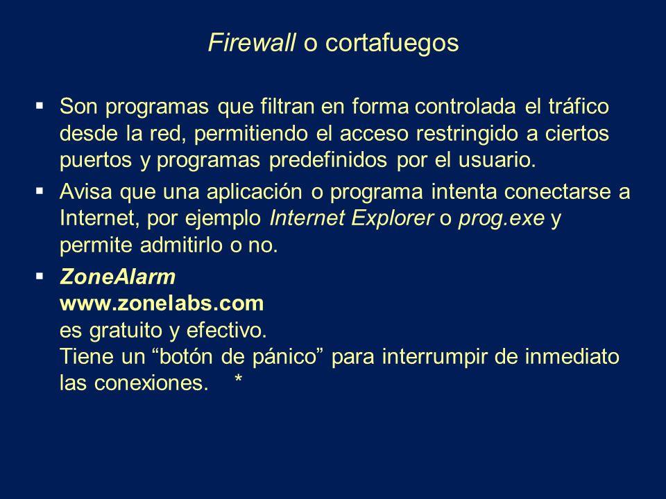 Firewall o cortafuegos Son programas que filtran en forma controlada el tráfico desde la red, permitiendo el acceso restringido a ciertos puertos y pr