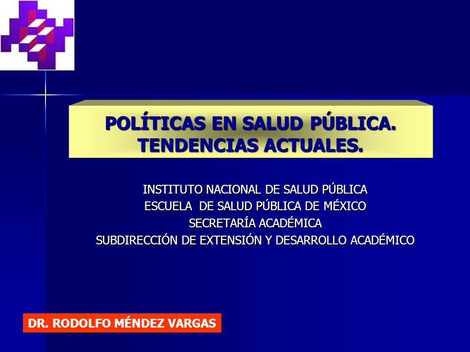 POLÍTICAS EN SALUD PÚBLICA.TENDENCIAS ACTUALES.
