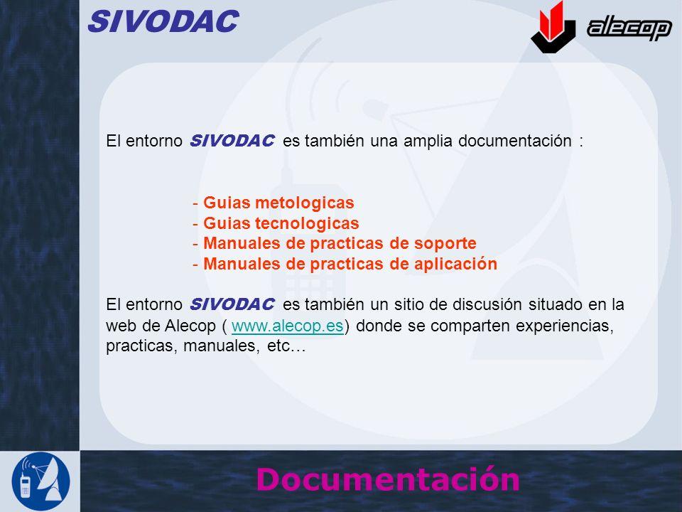 Documentación SIVODAC El entorno SIVODAC es también una amplia documentación : - Guias metologicas - Guias tecnologicas - Manuales de practicas de sop