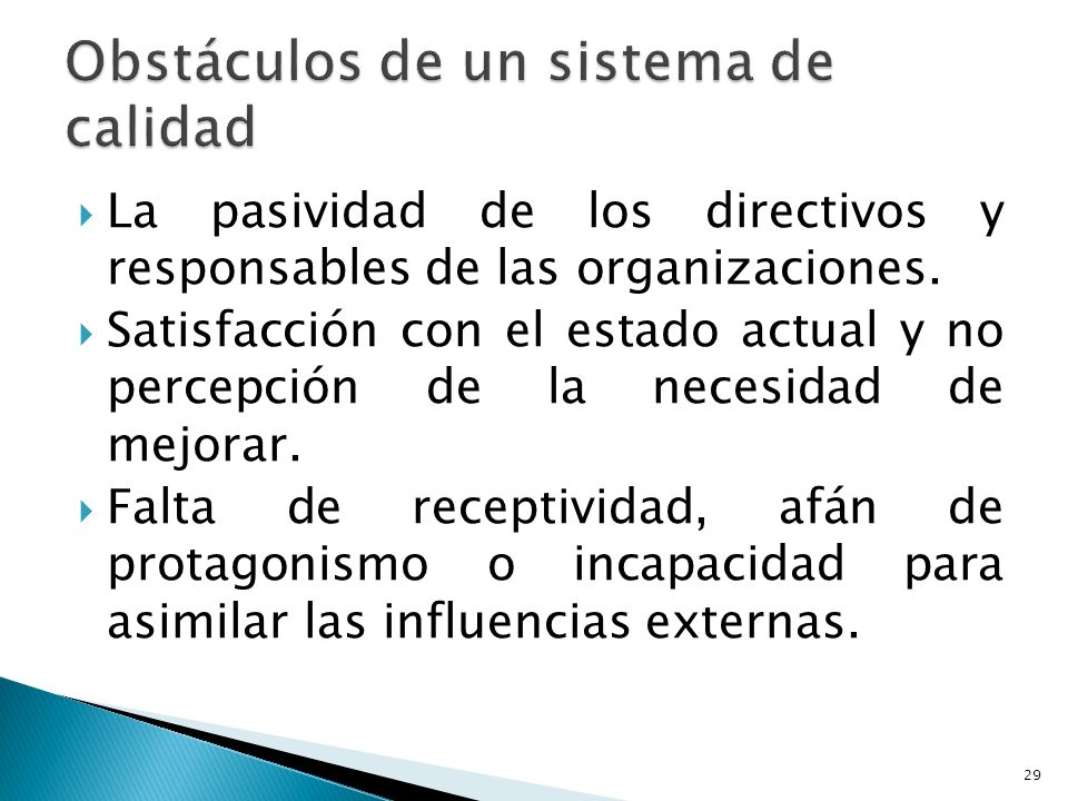 La pasividad de los directivos y responsables de las organizaciones. Satisfacción con el estado actual y no percepción de la necesidad de mejorar. Fal